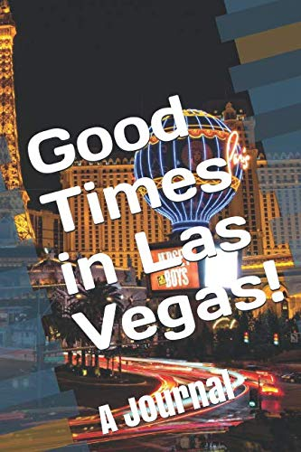 (Good Times in Las Vegas!: A Journal)
