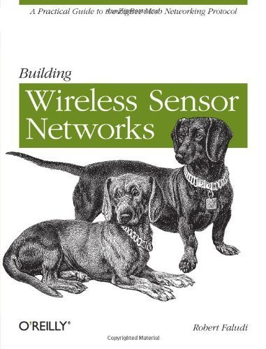 [Building Wireless Sensor Networks: With ZigBee, XBee, Arduino, and Processing] (By: Robert Faludi) [published: January, 2011]