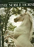 img - for The Noble Horse book / textbook / text book