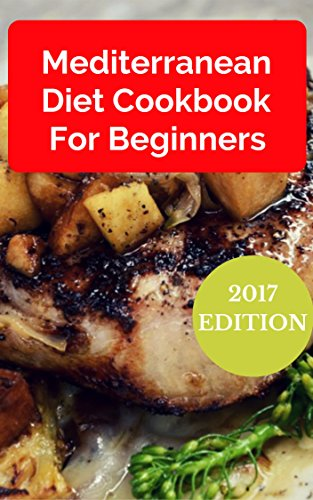 Mediterranean Diet Cookbook For Beginners: Healthy And Delicious Mediterranean Diet Recipes That Are Easy To Make by Rob Rattray