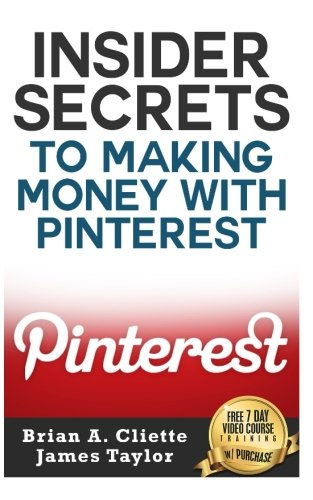 Insider Secrets To Making Money With Pinterest