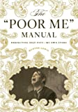 The Poor Me Manual, Hunter Lewis, 1604190744