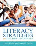 Literacy Strategies for Teacher Candidates, Elish-Piper, Laurie K. and L'Allier, Susan K., 0137155891