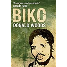 Biko: The powerful biography of Steve Biko and the struggle of the Black Consciousness Movement