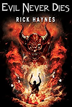 EVIL NEVER DIES (MAXILLA TALES, #1) by [Haynes, Rick]