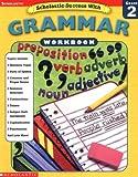 Scholastic Success With: Grammar Workbook: Grade 2 (Scholastic Success with Workbooks: Grammar)