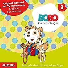 Bobo beim Kinderarzt und weitere Folgen (Bobo Siebenschläfer 3) Hörspiel von Markus Osterwalder Gesprochen von: Karl Menrad