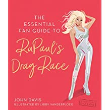 The Essential Fan Guide to RuPaul's Drag Race