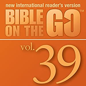 Bible on the Go, Vol. 39: Parables and Miracles of Jesus, Part 3 (Luke 15, 17, 19; John 11; Matthew 18) Audiobook
