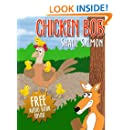 Children's books: Chicken Bob, The adventure of courage and responsibility (children stories Book 1)