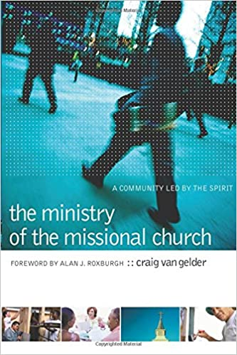 Read online The Ministry of the Missional Church: A Community Led by the Spirit PDF