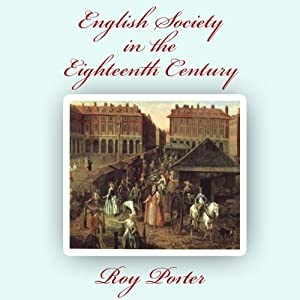 English Society in the Eighteenth Century Hörbuch