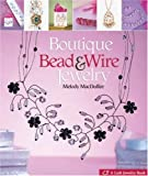 Boutique Bead and Wire Jewelry, Melody Macduffee, 1600590942