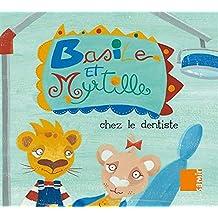 Basile Et Myrtille: Chez Le Dentiste / Basil and Blueberry: In the Dentist