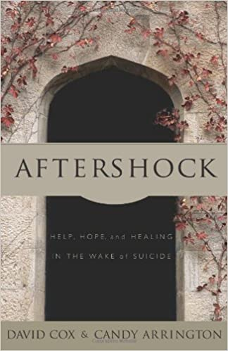 Book Aftershock: Help, Hope and Healing in the Wake of Suicide by Arrington, Candy Neely, Cox, David(October 1, 2003)