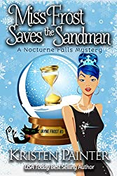 Miss Frost Saves The Sandman: A Nocturne Falls Mystery (Jayne Frost Book 3)