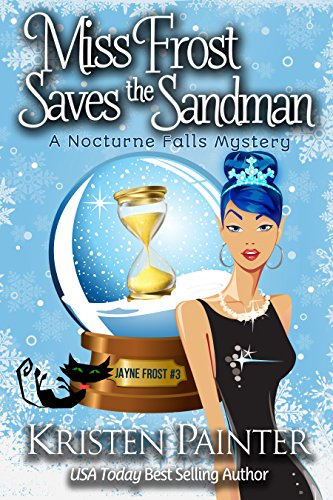Miss Frost Saves The Sandman: A Nocturne Falls Mystery (Jayne Frost Book 3) -