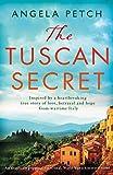 The Tuscan Secret: An absolutely gripping, emotional, World War 2 historical novel