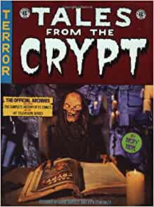 Tales From The Crypt: The Official Archives Including the ...