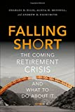 img - for Falling Short: The Coming Retirement Crisis and What to Do About It book / textbook / text book