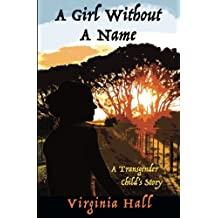 A Girl Without a Name: A Transgender Child's Story