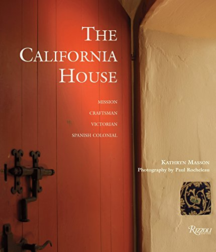The California House: Adobe. Craftsman. Victorian. Spanish Colonial Revival (Table Victorian Decor)