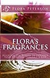 Flora's Fragrances, Flora Peterson, 1481054619