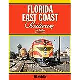 Florida East Coast Railway In Color
