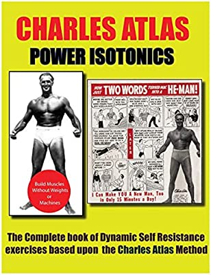 Power Isotonics Bodybuilding course: Charles Atlas