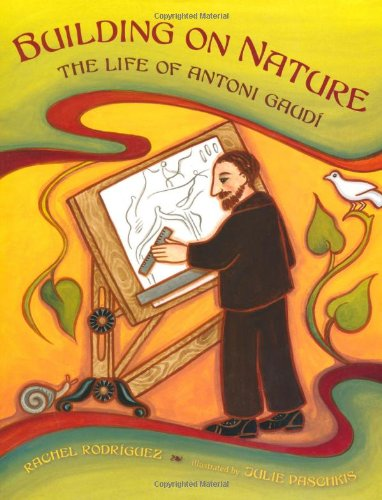 Building on Nature: The Life of Antoni Gaud [Idioma Inglés]