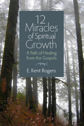Download 12 Miracles of Spiritual Growth: A Path of Healing from the Gospels ebook