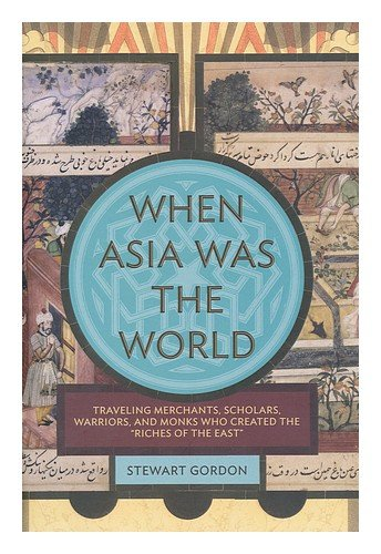 Read Online When Asia was the World ebook