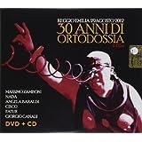 30 Anni Di Ortodossia (CD+DVD)