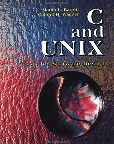 C and UNIX: Tools for Software Design by Barrett