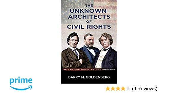 The Unknown Architects Of Civil Rights Thaddeus Stevens Ulysses S