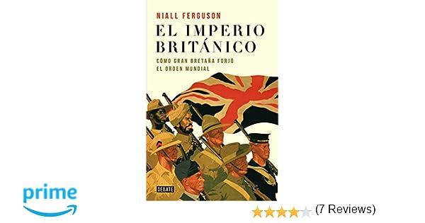El imperio británico: Cómo Gran Bretaña forjó el órden ...