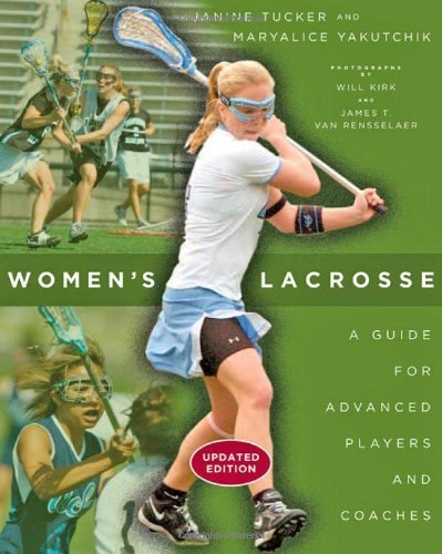 Women's Lacrosse: A Guide for Advanced Players and Coaches by Janine Tucker (2014-01-27)