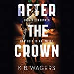 After the Crown: The Indranan War, Book 2 | K. B. Wagers