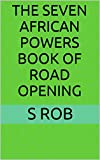 THE SEVEN AFRICAN POWERS BOOK OF ROAD OPENING