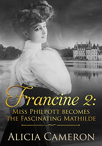 Francine 2: Miss Philpott Becomes the Fascinating Mathilde
