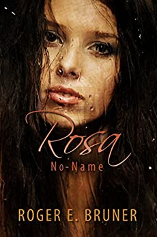 Rosa No-Name by [Bruner, Roger]