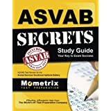 ASVAB Secrets Study Guide: ASVAB Test Review for the Armed Services Vocational Aptitude Battery