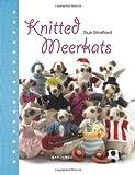 Knitted Meerkats, Sue Stratford, 1844487741