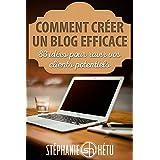 Comment créer un blog efficace: 83 idées pour ravir vos clients potentiels (French Edition)