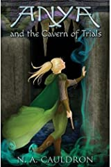 Anya and the Cavern of Trials (The Cupolian Series) (Volume 3) Paperback
