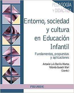 Descargar Entorno, Sociedad Y Cultura En Educación Infantil: Fundamentos, Propuestas Y Aplicaciones PDF Gratis