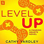 Level Up: A Geek Girl Rom Com | Cathy Yardley