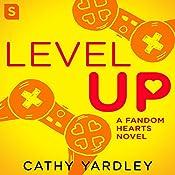 Level Up: A Geek Girl Rom Com | Cathy Yardley