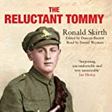 The Reluctant Tommy: An Extraordinary Memoir of the First World War