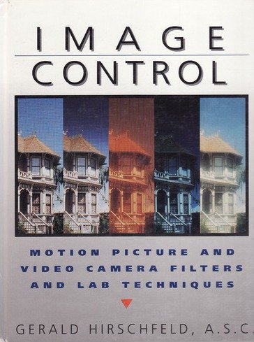 Image Control: Motion Picture Filters and Lab Techniques